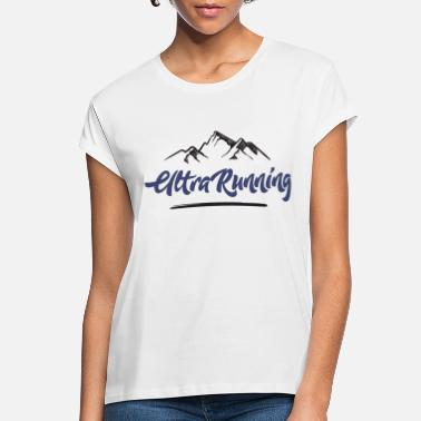 Ultrarunning UltraRunning – When Marathon is Not Enough - Women's Loose Fit T-Shirt