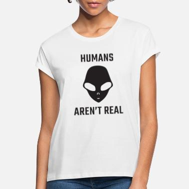 Arenal humans aren t real - Women's Loose Fit T-Shirt