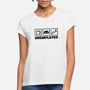 Unemployed Unemployed - Women's Loose Fit T-Shirt