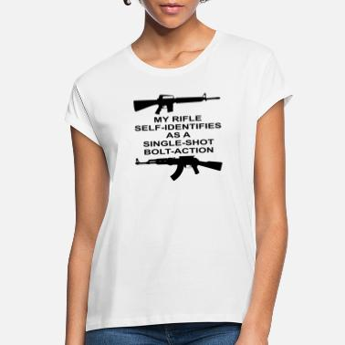 Bolt-action Rifles My Rifle Self Identifies As A Single Shot Bolt Act - Women's Loose Fit T-Shirt