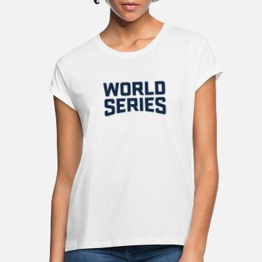 World Series World series - Women's Loose Fit T-Shirt