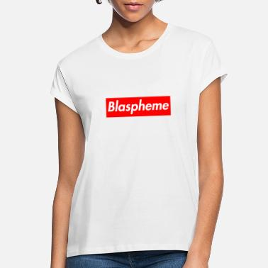 Blaspheme blaspheme (red box) - Women's Loose Fit T-Shirt