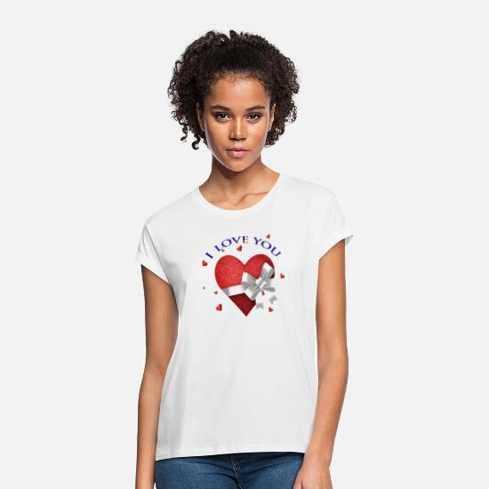 I Love T-Shirts - I Love You - Women's Loose Fit T-Shirt white