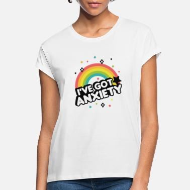 Ive Got Anxiety I`ve Got Anxiety - Women's Loose Fit T-Shirt