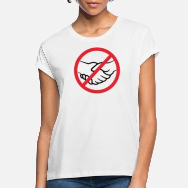 Prohibited Handshakes Prohibited - Women's Loose Fit T-Shirt