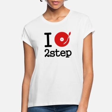 Deejay I dj / play / listen to 2step - Women's Loose Fit T-Shirt