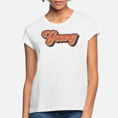 Young Young - Women's Loose Fit T-Shirt