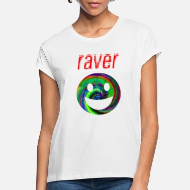 Raver raver - Women's Loose Fit T-Shirt