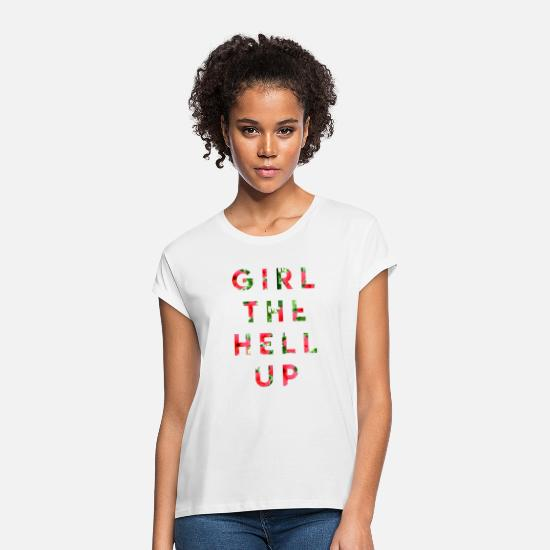 The Office T-Shirts - girl the hell up - Women's Loose Fit T-Shirt white