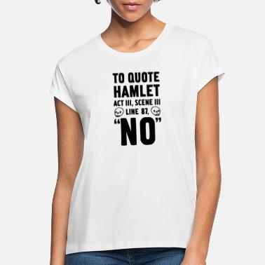 Tempest To Qoute Hamlet NO Graphic Gift Funny Quotes Tee - Women's Loose Fit T-Shirt