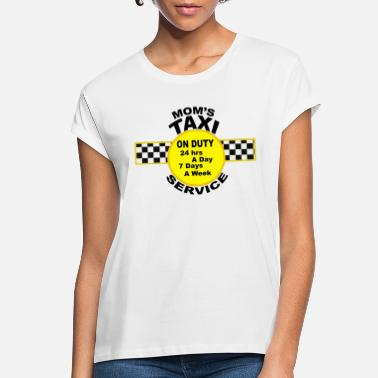 Taxi Mom's Taxi Service - Women's Loose Fit T-Shirt