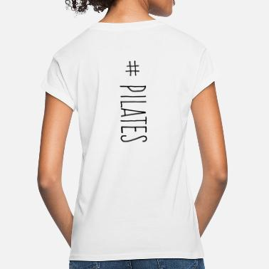 Pilates Pilates Hashtag Backprint Gift - Women's Loose Fit T-Shirt