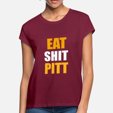 5a3e1918 Wvu EAT SH*T PITT - Women's Loose Fit ...