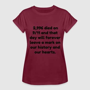996 2 996 died on 911 and that day will forever leave - Women's Relaxed Fit T-Shirt