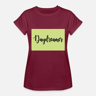 Daydreamer daydreamer - Women's Relaxed Fit T-Shirt
