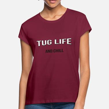 Tug TUG LIFE AND CHILL - Women's Loose Fit T-Shirt