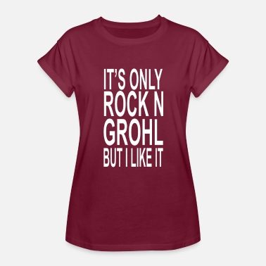 Rock N Grohl Rock N Grohl - Women's Relaxed Fit T-Shirt