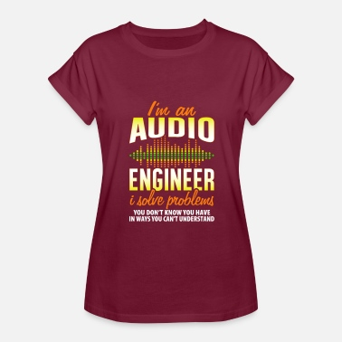 Microphone Audio Engineer I Solve Problems Funny Audiophile - Women's Relaxed Fit T-Shirt