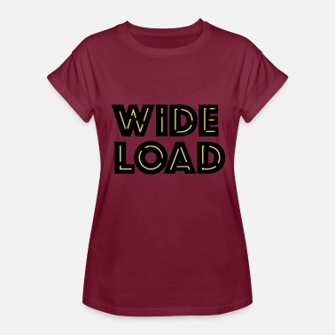 Wide Load Wide load - Women's Relaxed Fit T-Shirt