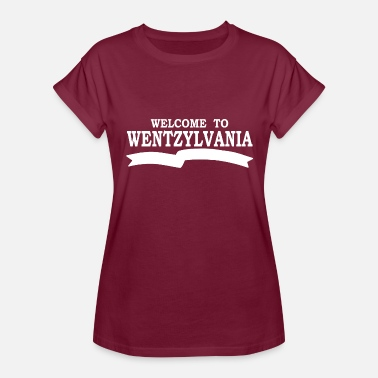 Wentzylvania Welcome to Wentzylvania - Women's Relaxed Fit T-Shirt