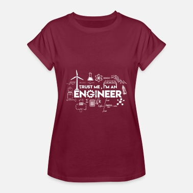 Trust Me Im A Science Teacher Trust Me, I am an Engineer - Women's Relaxed Fit T-Shirt