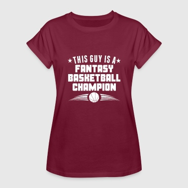 This Guy Is A Fantasy Basketball Champion - Women's Relaxed Fit T-Shirt