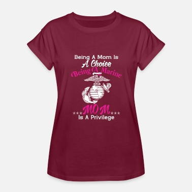 Super Marine Mom Being A Marine Mom Is A Privilege T Shirt - Women's Relaxed Fit T-Shirt