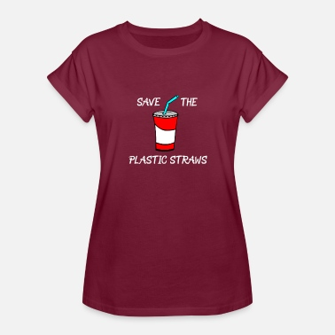 Straw Plastic Straws Save the Plastic Straws - Women's Relaxed Fit T-Shirt