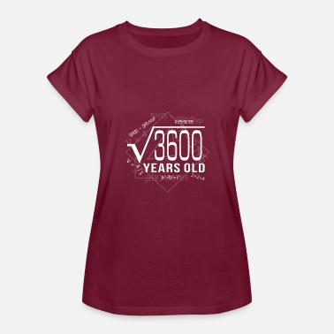 Square Root Of 3600 Square Root Of 3600 Years Old Yrs 60th Birthday T Shirt Gift - Women's Relaxed Fit T-Shirt