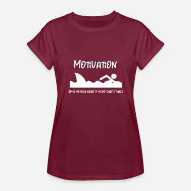 Sharks Need Love Shark Some People Need Motivation Shark Attack - Women's Relaxed Fit T-Shirt
