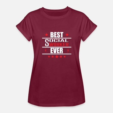 Social Worker Design Best Social Worker Ever - Women's Relaxed Fit T-Shirt