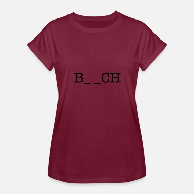 Bitch Mom Bitch - Women's Relaxed Fit T-Shirt