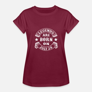 Legend %26 %26 Legends are born on July 26 - Women's Relaxed Fit T-Shirt