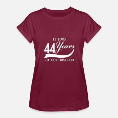 44 Years It took 44 years to look this good - Women's Relaxed Fit T-Shirt