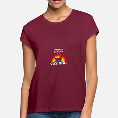 Gay Dog Proud Parent Of A Gay Dog - Women's Loose Fit T-Shirt
