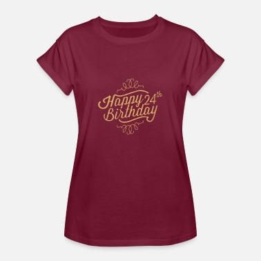 24th Age Birthday Gift Happy 24th Birthday - Women's Relaxed Fit T-Shirt