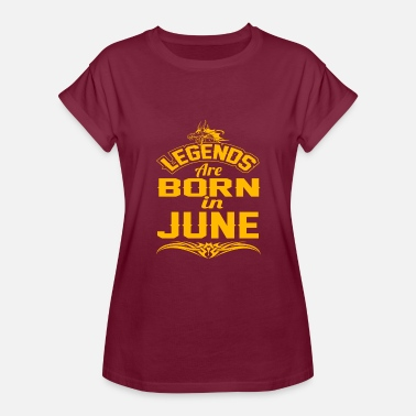 June Quotes LEGENDS ARE BORN IN JUNE JUNE LEGENDS QUOTE SHIRT - Women's Relaxed Fit T-Shirt