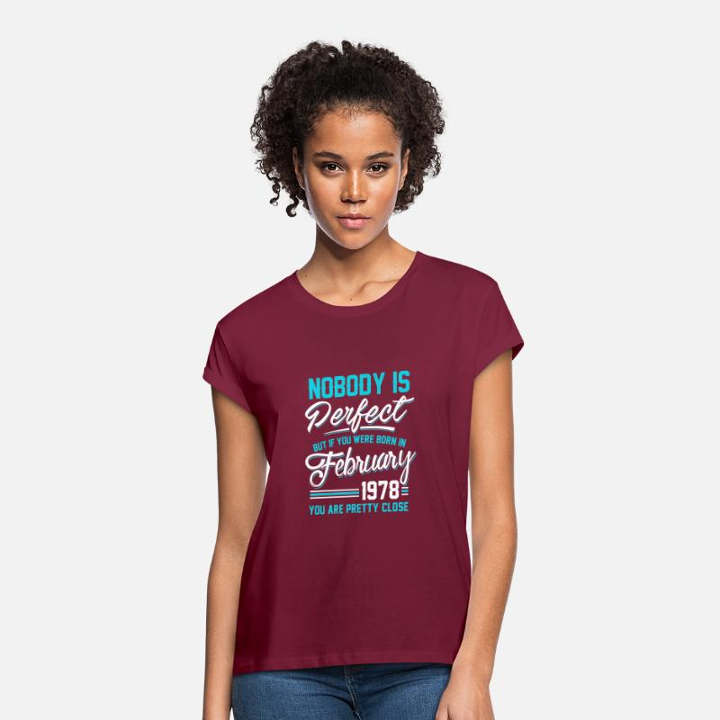 Birthday T-Shirts - February 1978 You are pretty close perfect - Women's Loose Fit T-Shirt burgundy