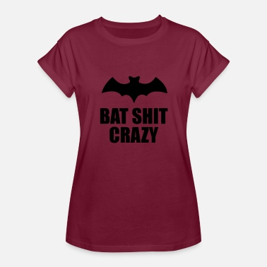 Bat Shit Crazy bat shit crazy - Women's Relaxed Fit T-Shirt