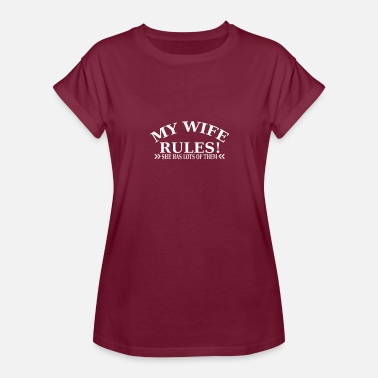My Wife Rules My Wife Rules - Women's Relaxed Fit T-Shirt
