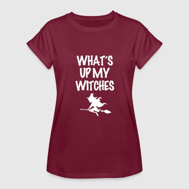 What Up Witches WHAT UP MY WITCHES I Halloween Witch - Women's Relaxed Fit T-Shirt