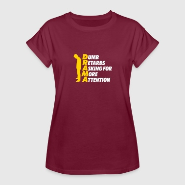 Stupid People With Attention Deficit - Women's Relaxed Fit T-Shirt
