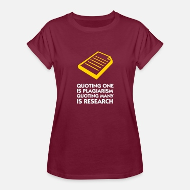 Plagiarism Plagiarism And Research - Women's Relaxed Fit T-Shirt