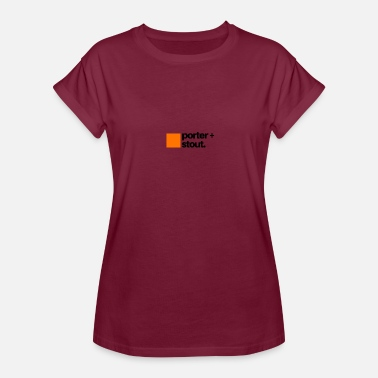 Stout Porter and Stout - Women's Relaxed Fit T-Shirt
