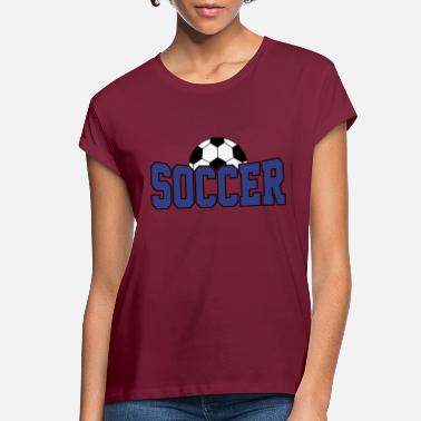 Soccer Ball Soccer Ball , Soccer Player, Soccer Ball - Women's Loose Fit T-Shirt