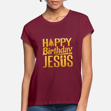 Jesus Happy Birthday Jesus Merry Christmas XMas Party Yuletide Season Winter Holiday - Women's Loose Fit T-Shirt