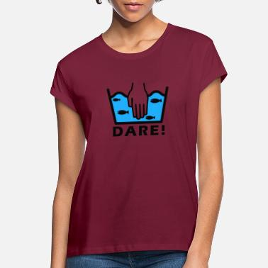 Daring dare - Women's Loose Fit T-Shirt