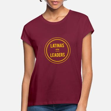 Latino Latinas are Leaders! - Women's Loose Fit T-Shirt