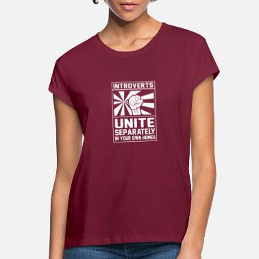 Introverts Unite - Women's Loose Fit T-Shirt