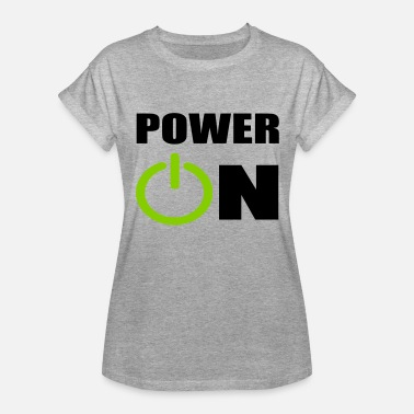 Power Ballads power on - Women's Relaxed Fit T-Shirt
